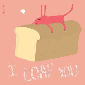 A sloth like creature lying on a loaf of bread with a heart above it. Text that reads I Loaf You which is a pun on I Love You